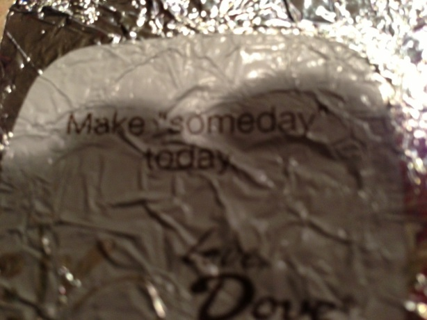 "Make ""someday"" today."